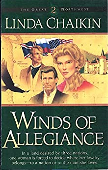 Winds of Allegiance (The Great Northwest Book 2) by [Linda Chaikin, Steve Chaikin]