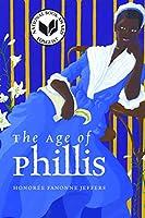 The Age of Phillis (Wesleyan Poetry)