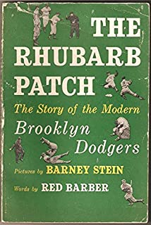 The Rhubarb Patch, The Story of the Modern Brooklyn Dodgers