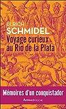 Voyage curieux au Río de la Plata - Mémoires d'un conquistador