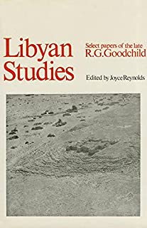 Libyan Studies: Select Papers of the late R G Goodchild