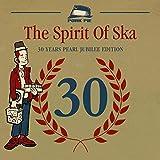 The Spirit Of Ska - 30 Years Pearl Jubilee Edition - Various