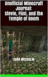 Unofficial Minecraft Journal: Stevie, Flint, and the Temple of Boom (Adventures of Stevie the Mapmaker Book 2) (English Edition)
