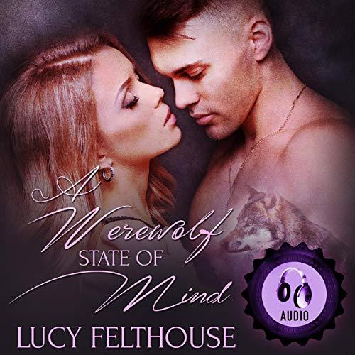 A Werewolf State of Mind: A Werewolf Romance Novella cover art