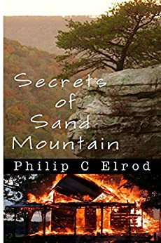 Secrets of Sand Mountain (Sand Mountain Tales) by [Philip C. Elrod]