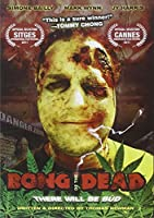 Bong of the Dead [DVD]
