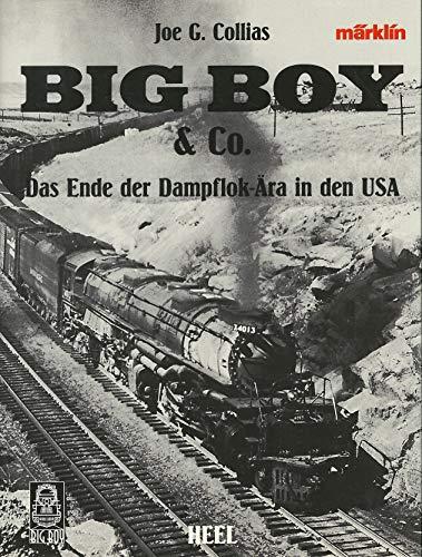 Big Boy und Co. Das Ende der Dampflok- Ära in den USA