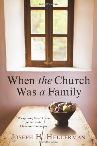 Compare Textbook Prices for When the Church Was a Family: Recapturing Jesus' Vision for Authentic Christian Community  ISBN 9780805447798 by Hellerman, Joseph H.