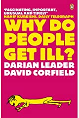 Why Do People Get Ill?: Exploring the Mind-body Connection (English Edition) eBook Kindle