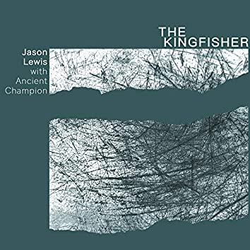 The Kingfisher (with Ancient Champion)