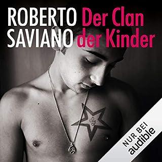 Der Clan der Kinder                   Autor:                                                                                                                                 Roberto Saviano                               Sprecher:                                                                                                                                 Martin Bross                      Spieldauer: 12 Std. und 32 Min.     78 Bewertungen     Gesamt 4,2