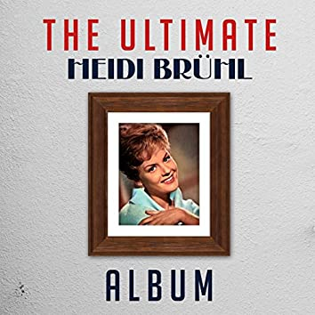 The Ultimate Heidi Brühl Album