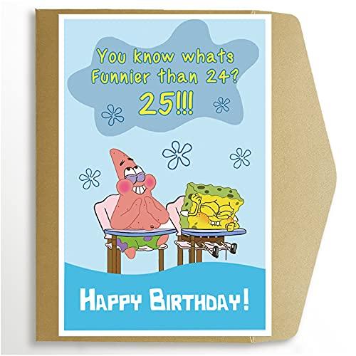 Spongebob Squarepants Happy Birthday Card, You Know What's Funnier Than 24? 25th Bady Card