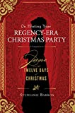On Hosting Your Regency-Era Christmas Party: A Companion to Jane and the Twelve Days of Christmas (English Edition)