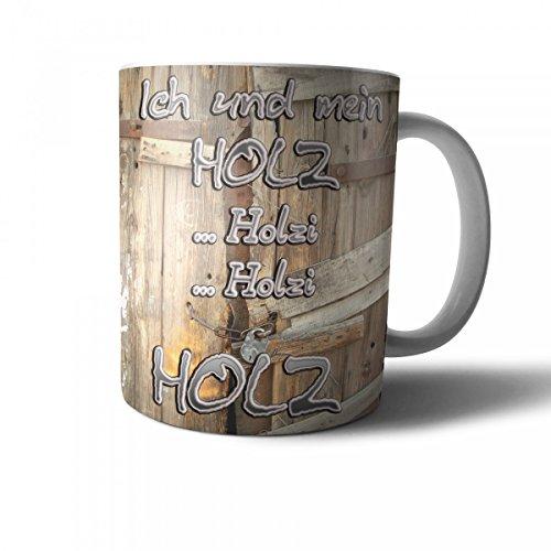 FUN Tasse ich und mein Holz Holzi Holzi Holz - handmade