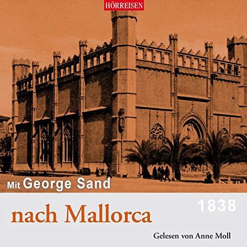 Mit George Sand nach Mallorca (Hörreisen)
