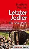 Letzter Jodler: Ein Altaussee-Krimi (Gasperlmaier-Krimis 8)