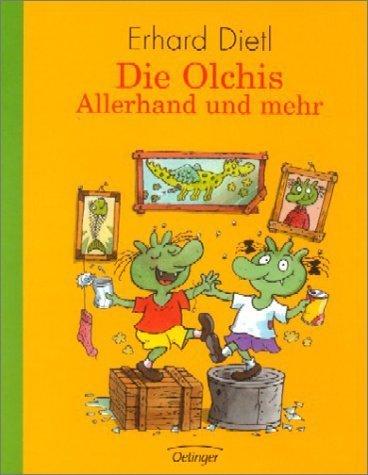 Die Olchis. Allerhand und mehr: Enthält die Bände: Die Olchis ziehen um / Die Olchis fliegen in die Schule / Die Olchis und der blaue Nachbar / Die Olchis auf Geburtstagsreise von Erhard Dietl Ausgabe Sonderausgabe. (2003)