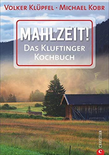 Mahlzeit! - Das Kluftinger Kochbuch. 60 Allgäuer Klufti-Leibspeisen und Abgefahrenes von Familie Langhammer. Futter für die hungrigen Kluftinger-Krimi-Fans.