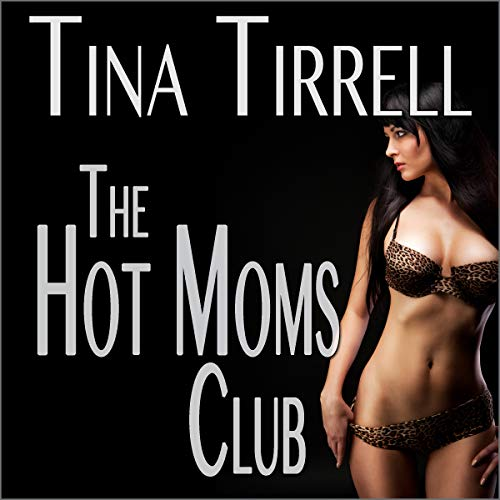 The Hot Moms Club audiobook cover art