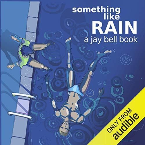 Something Like Rain Audiobook By Jay Bell cover art