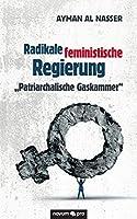 Radikale feministische Regierung Patriarchalische Gaskammer