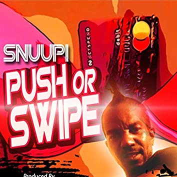 Push or Swipe