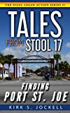 Tales from Stool 17; Finding Port St. Joe: The Nigel Logan Action Series # 1