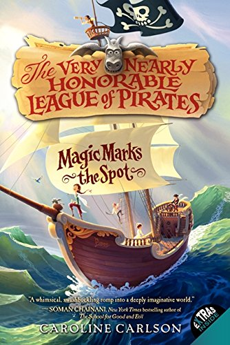 Magic Marks the Spot (Very Nearly Honorable League of Pirates, 1, Band 1)