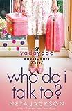Who Do I Talk To? (A Yada Yada House of Hope Novel Book 2)