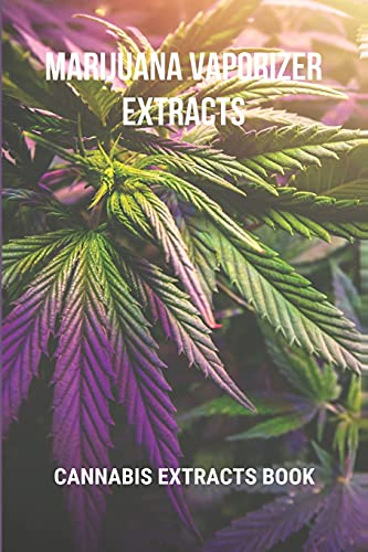 Marijuana Vaporizer Extracts: Cannabis Extracts Book: Avocado Cannabis Extracts