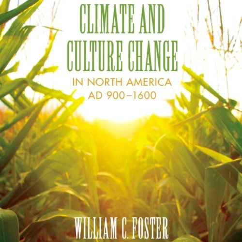 Climate and Culture Change in North America AD 900-1600 cover art