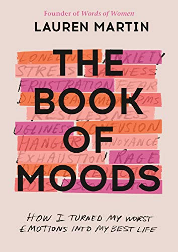 The Book of Moods: How I Turned My Worst Emotions Into My Best Life (English Edition)