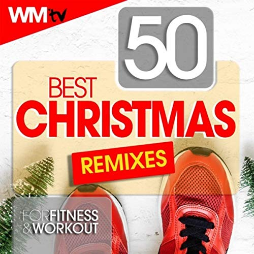 50 Best Christmas Remixes For Fitness & Workout (Unmixed Compilation for Fitness & Workout 128 - 160 Bpm / 32 Count)