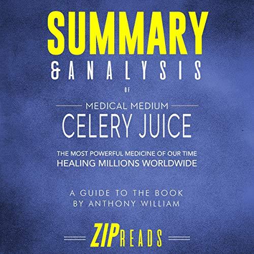 Summary & Analysis of Medical Medium Celery Juice cover art