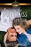 Don't Kiss in Detention (Billionaire Academy YA Romance Book 2)