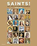 Saints - 320 vies extraordonaires