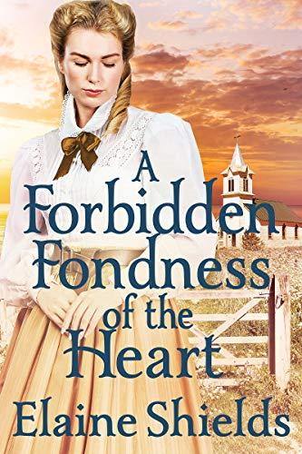 A Forbidden Fondness of The Heart: A Historical Regency Romance Book by [Elaine Shields]