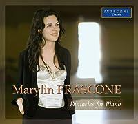 Fantasies for Piano - Marylin Frascone, piano