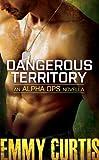 DANGEROUS TERRITORY: AN ALPHA OPS NOVELLA (English Edition)