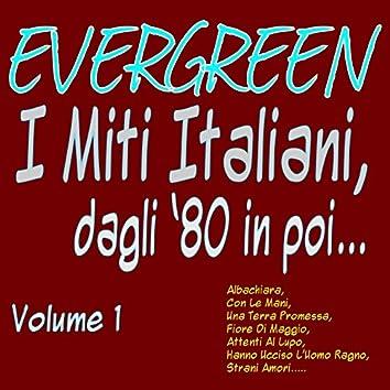Evergreen: I miti italiani dagli '80 in poi, vol. 1
