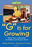G Is for Growing: Thirty Years of Research on Children and Sesame Street (Lea's Communications Series) (Lea's Communications Series. (Paper)) - Shalom M. Fisch