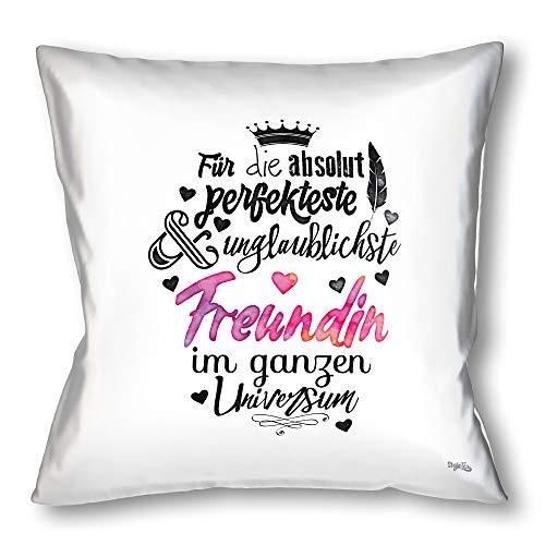 Stylotex Kissen - Geschenk für die Beste Freundin - Dekokissen Bedruckt in höchster Druckqualität & Designed in Deutschland - Für die absolut perfekteste & unglaublichste Freundin im ganzen Universum