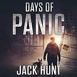 Days of Panic     EMP Survival Series, Book 1              Written by:                                                                                                                                 Jack Hunt                               Narrated by:                                                                                                                                 Kevin Pierce                      Length: 6 hrs and 24 mins     3 ratings     Overall 4.7