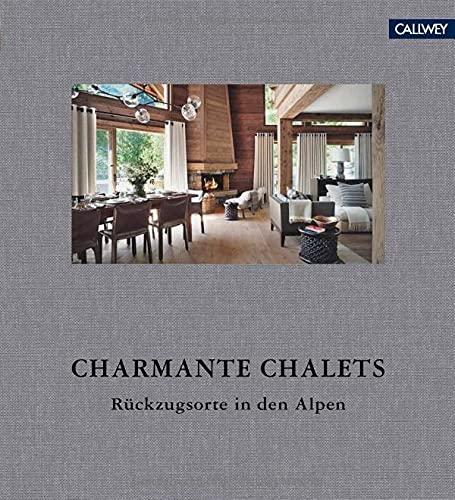 Charmante Chalets: Rückzugsorte in den Alpen