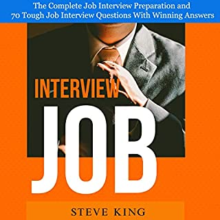 Job Interview: The Complete Job Interview Preparation and 70 Tough Job Interview Questions with Winning Answers audiobook cover art