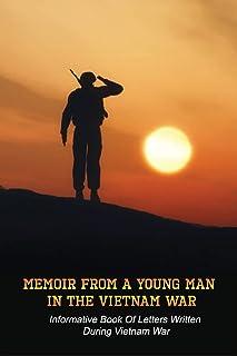 Memoir From A Young Soldier: Informative Book Of Letters Written During Vietnam War: Vietnam War Biography Books