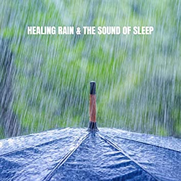 Healing Rain & The Sound of Sleep