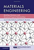 Materials Engineering: Bonding, Structure, and Structure-Property Relationships Front Cover