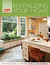AARP Guide to Revitalizing Your Home: Beautiful Living for the Second Half of Life